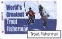 "12"" X 18"" Worlds Greatest Trout Fisherman Flag - Product Image"